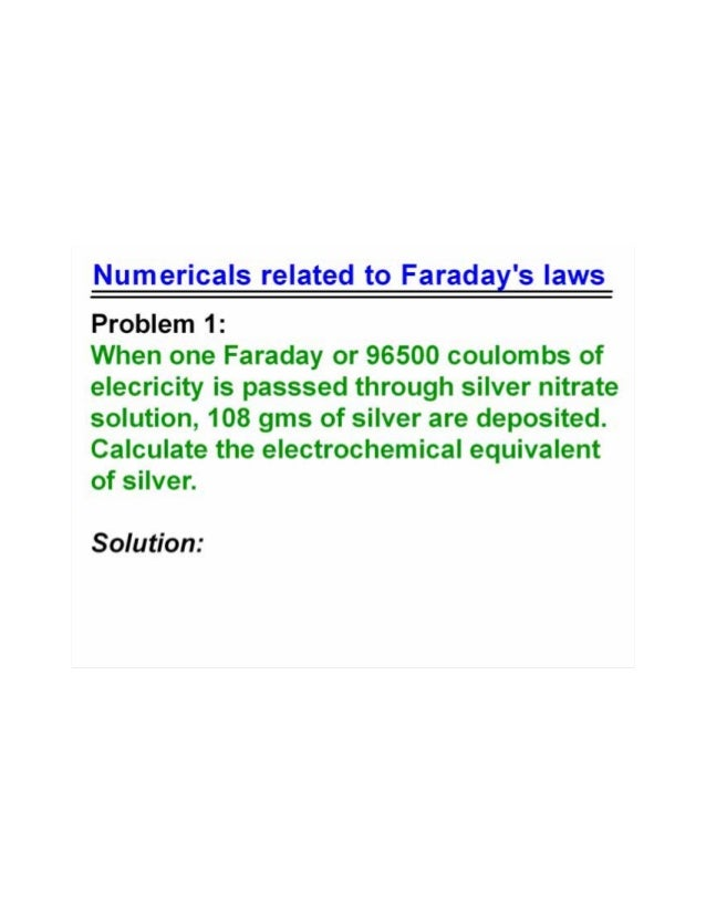 an experiment of electrolysis and faradays two laws 2 in the electrolysis experiment,  faraday's law  measure the height difference between the two liquid levels in mm assume that the density of the solution.