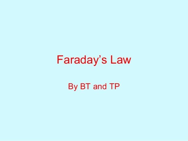 Faraday's Law By BT and TP