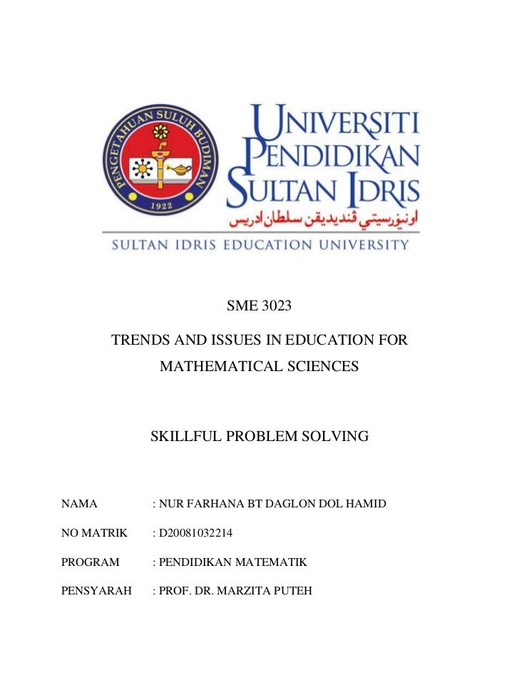 SME 3023       TRENDS AND ISSUES IN EDUCATION FOR             MATHEMATICAL SCIENCES            SKILLFUL PROBLEM SOLVINGNAM...