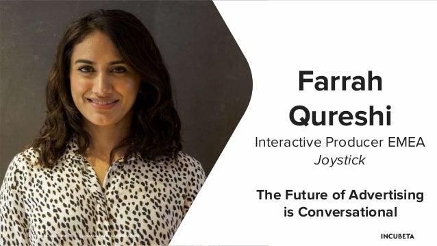 ©2019 DQ&A. ©2019 JOYSTICK. ©2019 NMPi. ALL RIGHTS RESERVED. Farrah Qureshi Interactive Producer EMEA Joystick The Future ...
