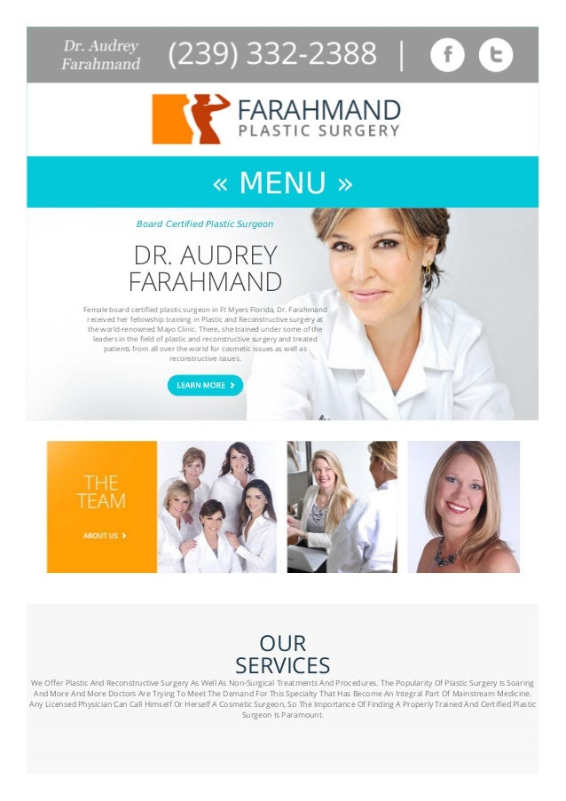 « MENU » Board Certified Plastic Surgeon DR. AUDREY FARAHMAND Female board certified plastic surgeon in Ft Myers Florida, ...