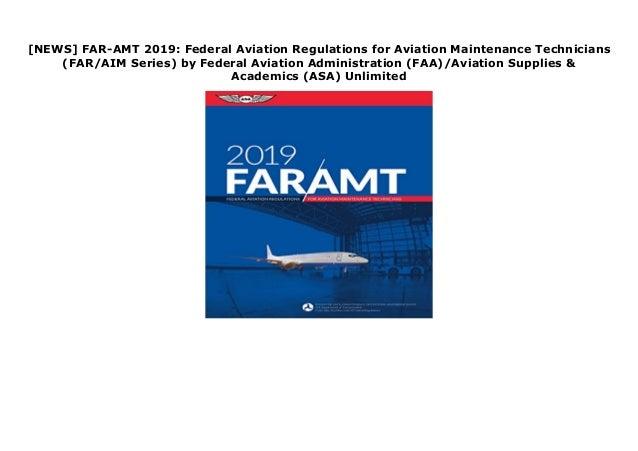 [NEWS] FAR-AMT 2019: Federal Aviation Regulations for Aviation Maintenance Technicians (FAR/AIM Series) by Federal Aviatio...