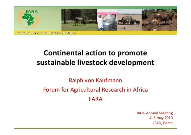 Forum for Agricultural Research in Africa                Continental action to promote              sustainable livestock ...
