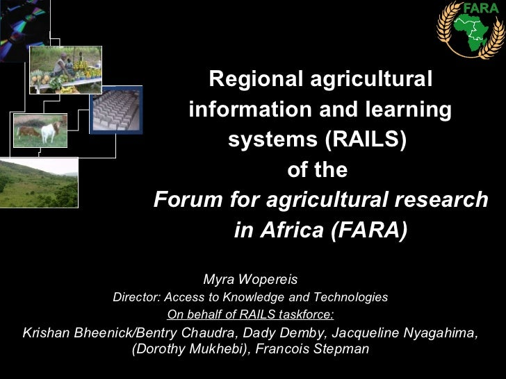 Regional agricultural information and learning systems (RAILS)  of the  Forum for agricultural research in Africa (FARA) M...