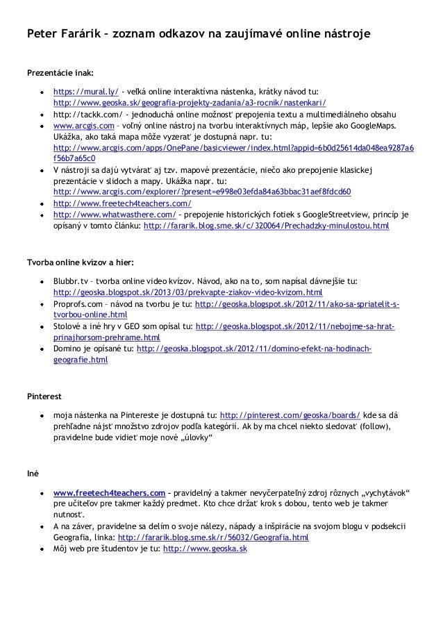 Peter Farárik – zoznam odkazov na zaujímavé online nástroje Prezentácie inak: https://mural.ly/ - veľká online interaktívn...