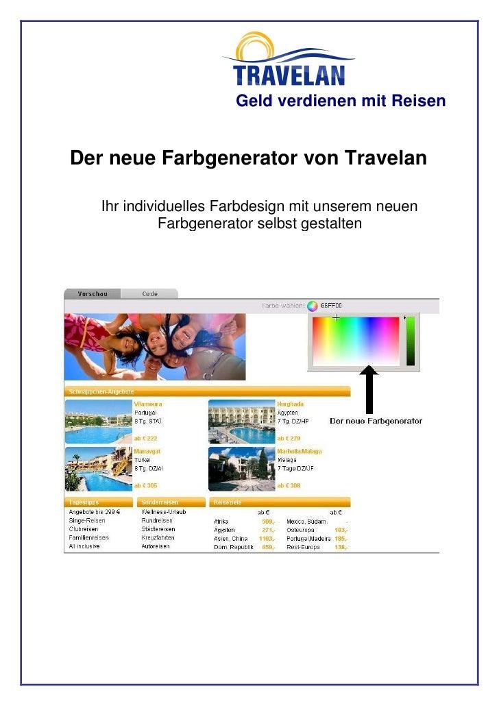 Geld verdienen mit Reisen   Der neue Farbgenerator von Travelan     Ihr individuelles Farbdesign mit unserem neuen        ...