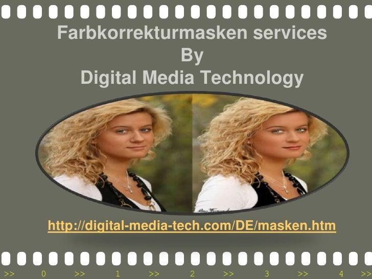 Farbkorrekturmasken servicesByDigital Media Technology<br />http://digital-media-tech.com/DE/masken.htm<br />