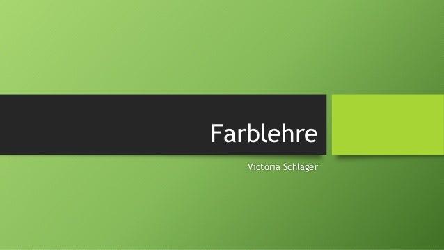 Farblehre  Victoria Schlager