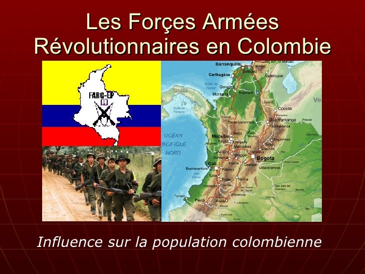Les Forçes Armées Révolutionnaires en Colombie <ul><li>Influence sur la population colombienne </li></ul>