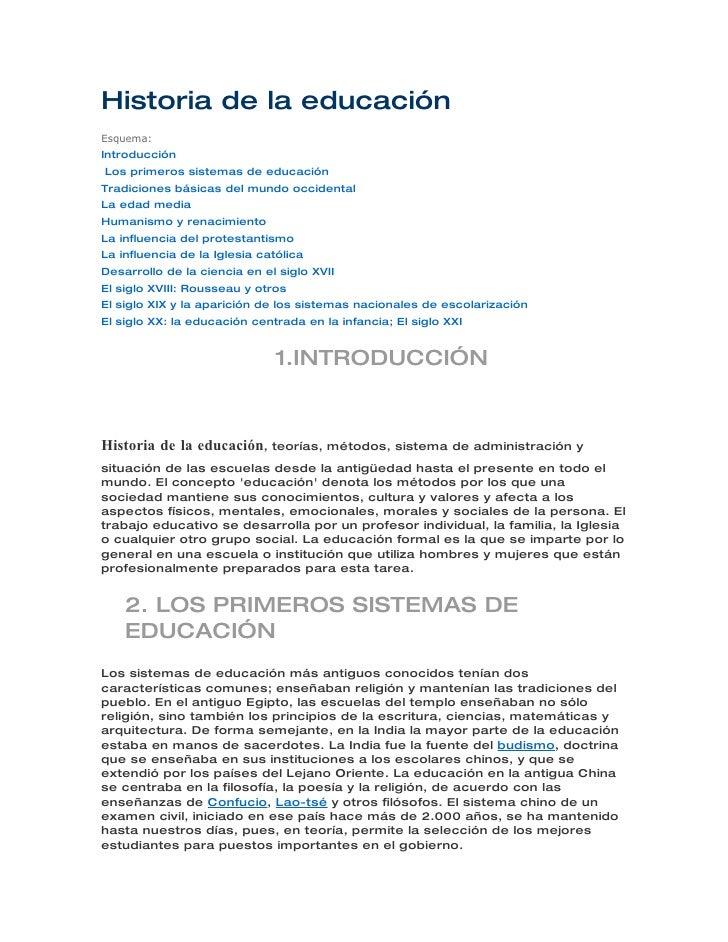 Historia de la educación Esquema: Introducción Los primeros sistemas de educación Tradiciones básicas del mundo occidental...