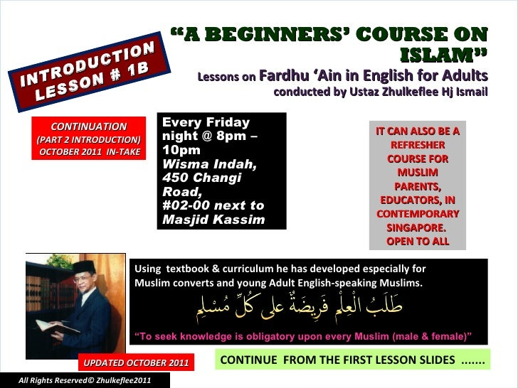 """ A BEGINNERS' COURSE ON ISLAM"" Lessons on  Fardhu 'Ain in English for Adults conducted by Ustaz Zhulkeflee Hj Ismail INTR..."