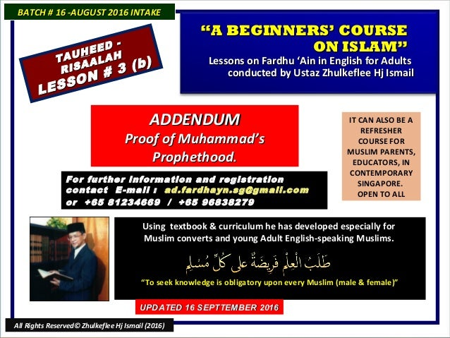IT CAN ALSO BE A REFRESHER COURSE FOR MUSLIM PARENTS, EDUCATORS, IN CONTEMPORARY SINGAPORE. OPEN TO ALL Using textbook & c...
