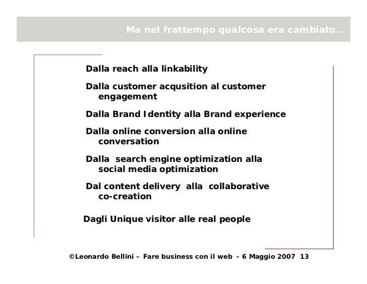 Ma nel frattempo qualcosa era cambiato..        Dalla reach alla linkability      Dalla customer acqusition al customer   ...