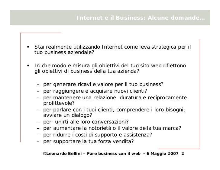 Internet e il Business: Alcune domande…     Stai realmente utilizzando Internet come leva strategica per il tuo business a...