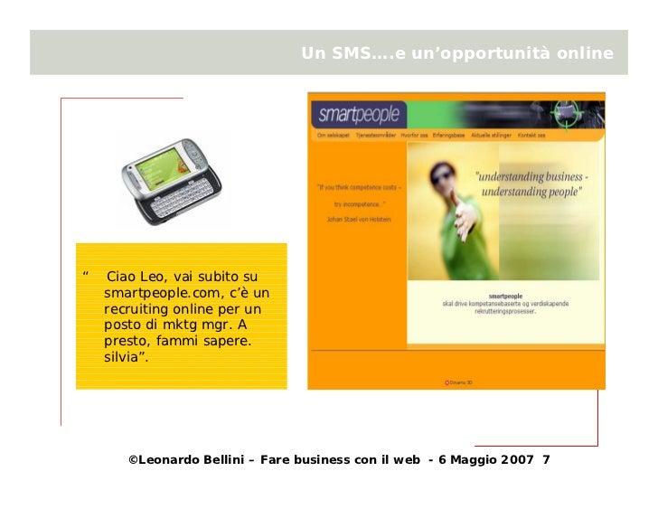 """Un SMS….e un'opportunità online     """"   Ciao Leo, vai subito su     smartpeople.com, c'è un     recruiting online per un  ..."""