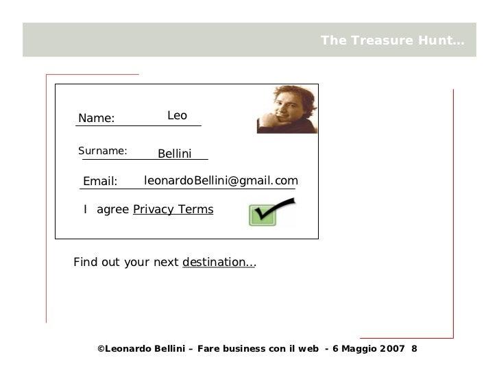 The Treasure Hunt…                     Leo Name:  Surname:      Bellini              leonardoBellini@gmail.com  Email:   I...