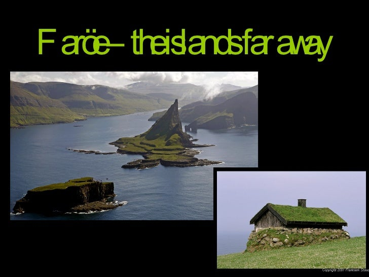 Faröe – the islands far away