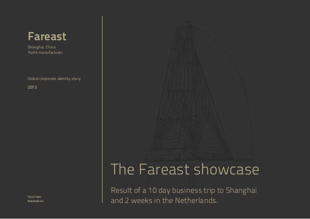 Fareast Shanghai, China Yacht manufacturer  Global corporate identity story  2013  The Fareast showcase Taco Faber Rob Dek...