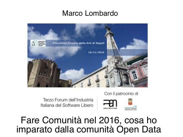 Fare Comunità nel 2016, cosa ho imparato dalla comunità Open Data Marco Lombardo