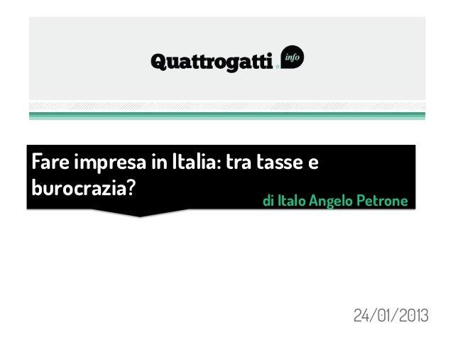 Fare impresa in Italia: tra tasse eburocrazia?                  di Italo Angelo Petrone                                   ...