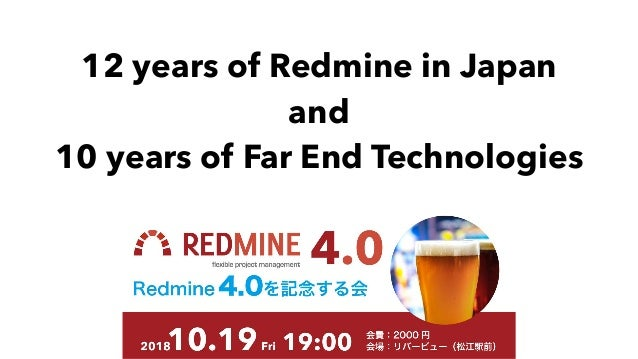 12 years of Redmine in Japan and 10 years of Far End Technologies