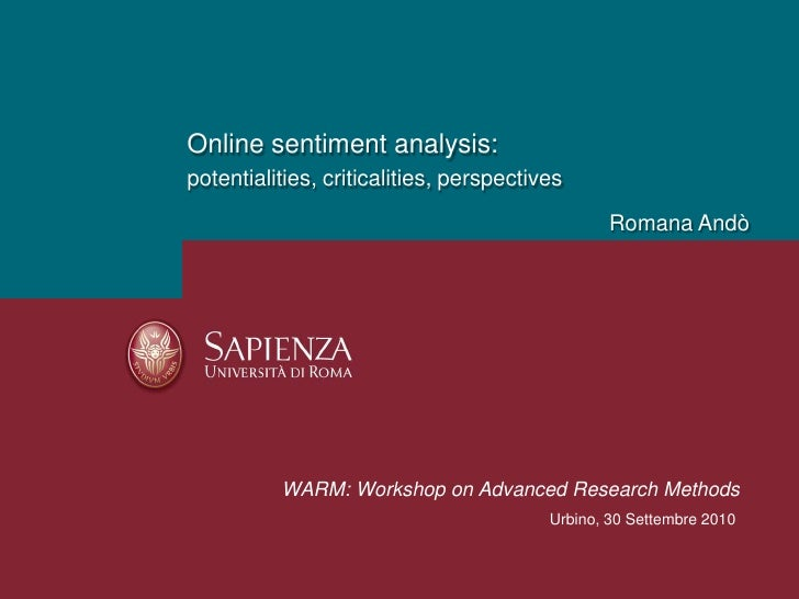 Online sentimentanalysis: <br />potentialities, criticalities, perspectives<br />Romana Andò<br />WARM: Workshop on Advanc...