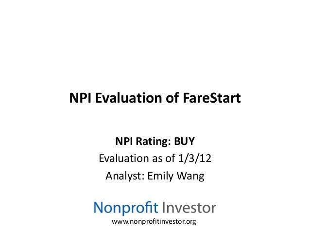 NPI Evaluation of FareStart       NPI Rating: BUY    Evaluation as of 1/3/12     Analyst: Emily Wang      www.nonprofitinv...