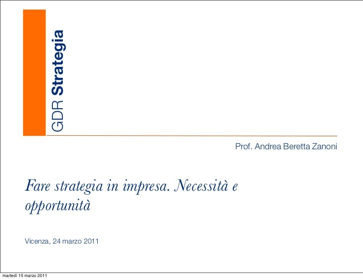 GDR Strategia                                               Prof. Andrea Beretta Zanoni          Fare strategia in impresa...