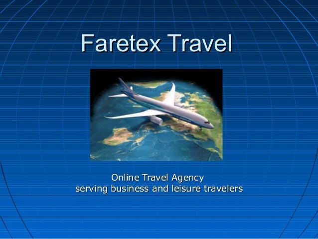 Faretex TravelFaretex TravelOnline Travel AgencyOnline Travel Agencyserving business and leisure travelersserving business...