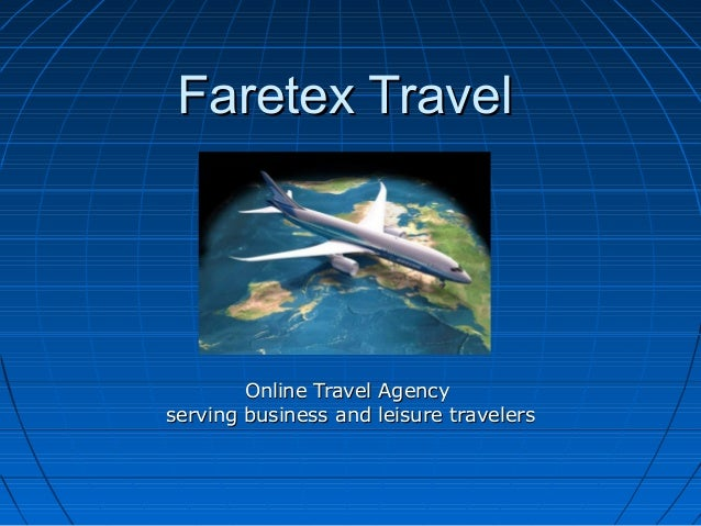Faretex Travel  Online Travel Agency serving business and leisure travelers