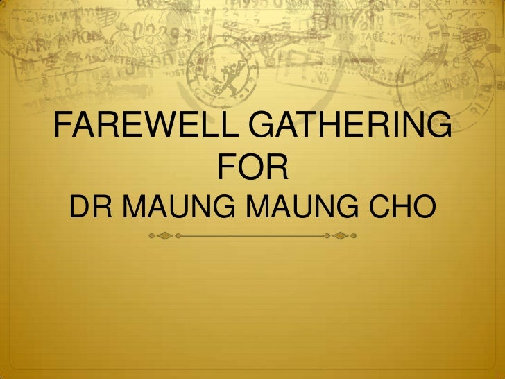 FAREWELL GATHERING       FORDR MAUNG MAUNG CHO