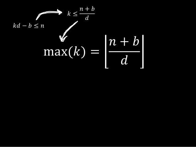max(𝑘) =𝑛 + 𝑏𝑑𝑘𝑑 − 𝑏 ≤ 𝑛𝑘 ≤𝑛 + 𝑏𝑑