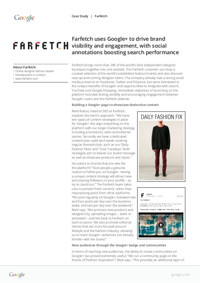 Case Study | Farfetch  Farfetch uses Google+ to drive brand visibility and engagement, with social annotations boosting se...