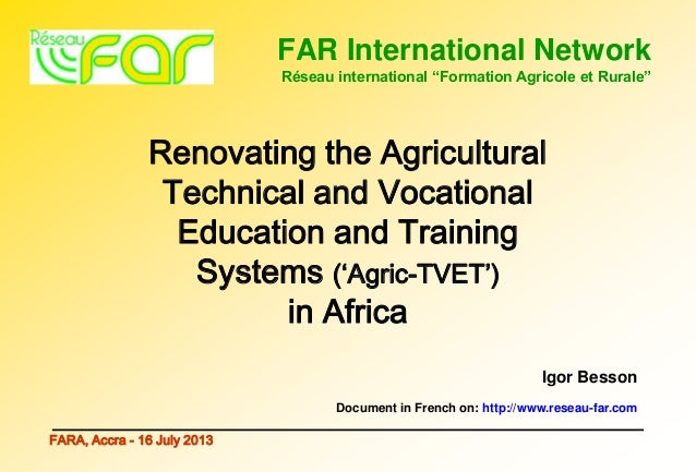 "FAR International Network Réseau international ""Formation Agricole et Rurale"" FARA, Accra - 16 July 2013 Renovating the Ag..."