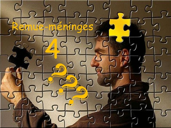 Remue-méninges   4 ???