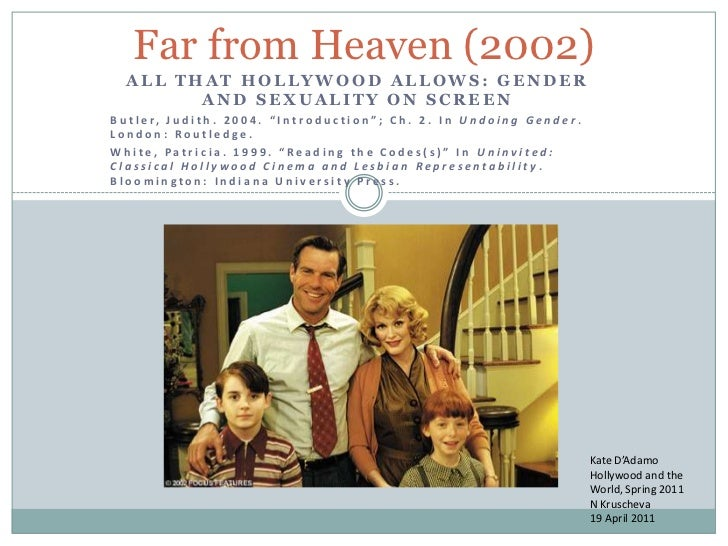 "Far from Heaven (2002)<br />All that Hollywood Allows: Gender and Sexuality on Screen<br />Butler, Judith. 2004. ""Introduc..."