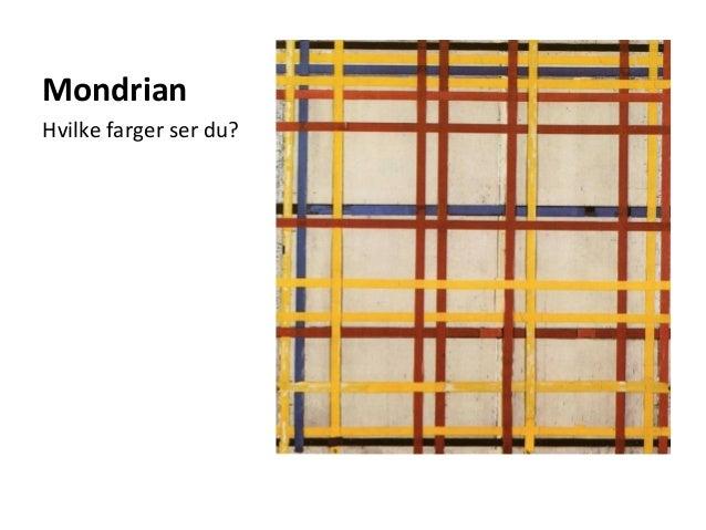 7f212aed Mondrian Hvilke farger ser du?