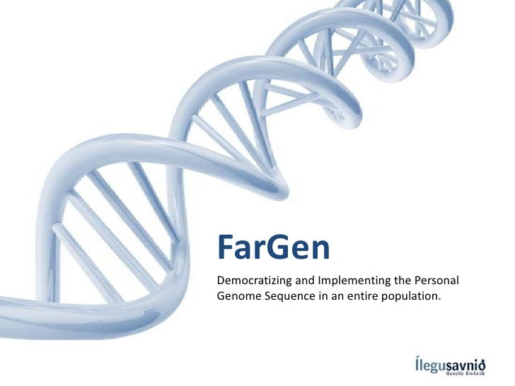 FarGenDemocratizing and Implementing the PersonalGenome Sequence in an entire population.