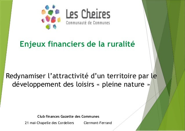 Redynamiser l'attractivité d'un territoire par le développement des loisirs « pleine nature » Club finances Gazette des Co...