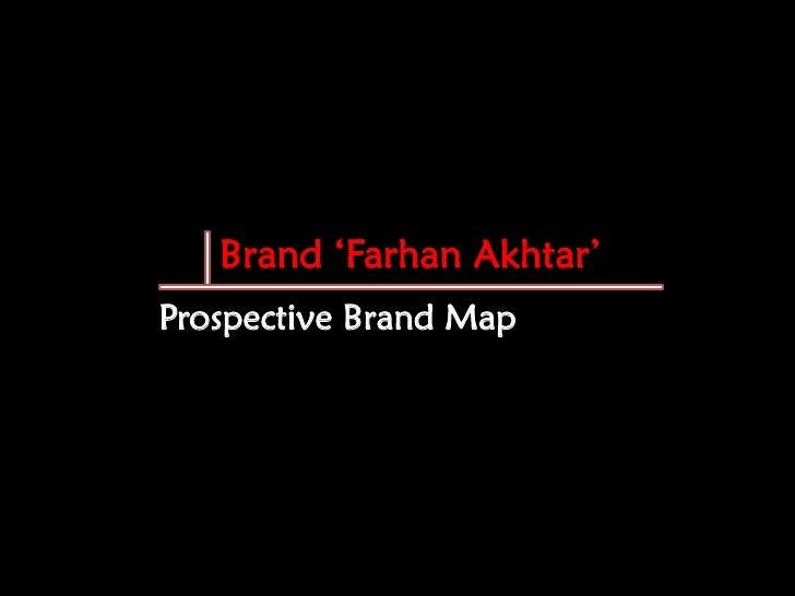 "Brand ""Farhan Akhtar"" Prospective Brand Map"