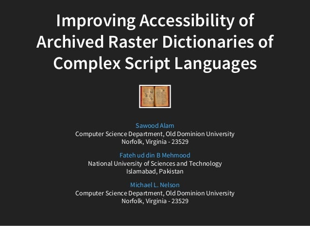 Improving Accessibility of Archived Raster Dictionaries of Complex Script Languages Computer Science Department, Old Domin...