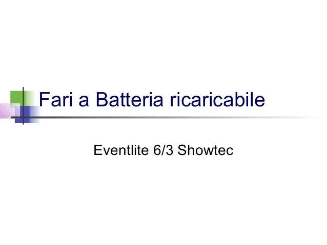 Fari a Batteria ricaricabile  Eventlite 6/3 Showtec