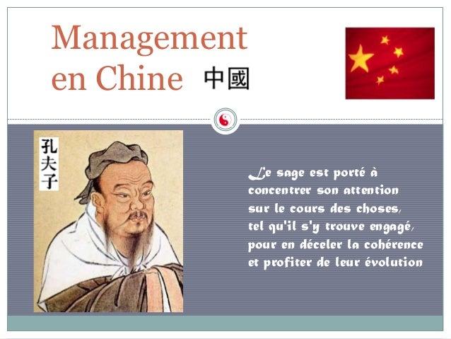 Managementen Chine             Le sage est porté à             concentrer son attention             sur le cours des chose...