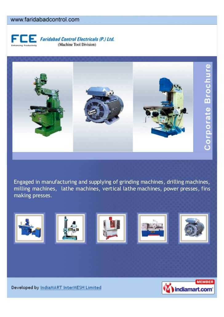 Engaged in manufacturing and supplying of grinding machines, drilling machines,milling machines, lathe machines, vertical ...