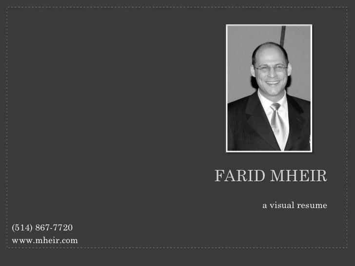FARID MHEIR                      a visual resume  (514) 867-7720 www.mheir.com