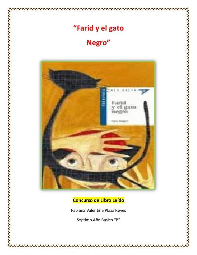 """""""Farid y el gato Negro"""" Concurso de Libro Leído Fabiana Valentina Plaza Reyes Séptimo Año Básico """"B"""""""