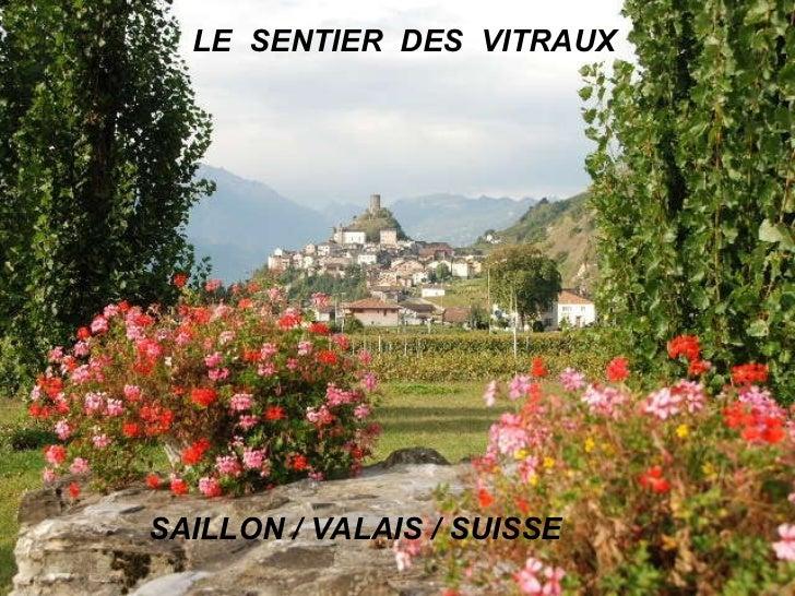 LE  SENTIER  DES  VITRAUX SAILLON / VALAIS / SUISSE