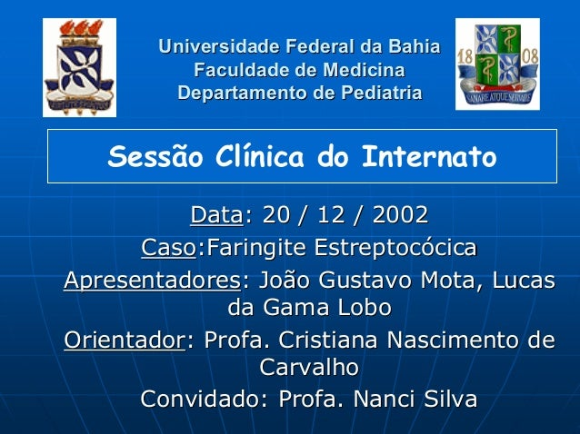 Universidade Federal da BahiaUniversidade Federal da Bahia Faculdade de MedicinaFaculdade de Medicina Departamento de Pedi...
