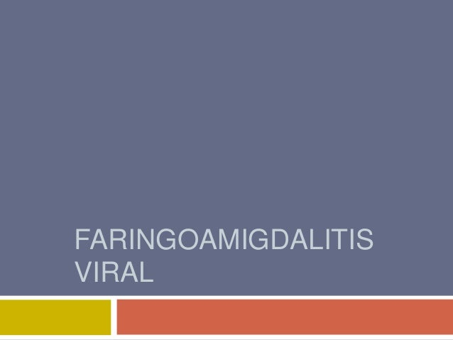 FARINGOAMIGDALITIS VIRAL