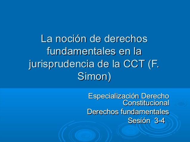 La noción de derechosLa noción de derechosfundamentales en lafundamentales en lajurisprudencia de la CCT (F.jurisprudencia...